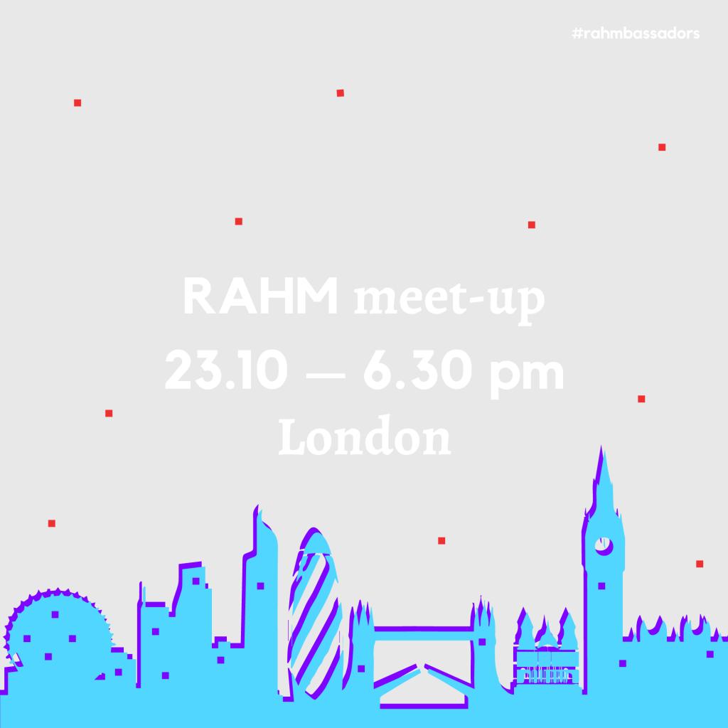 RAHM Meet-up in London