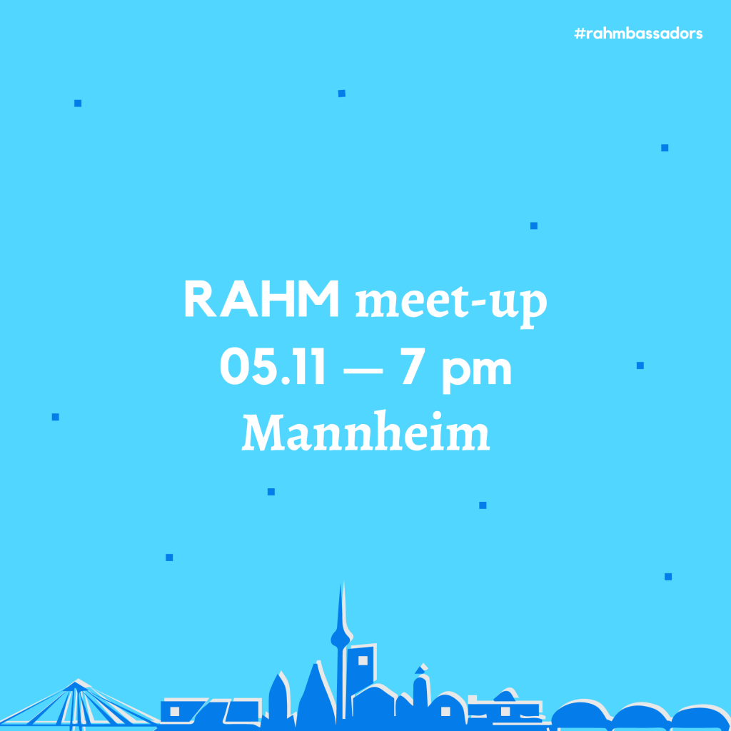 RAHM Meet-up in Mannheim